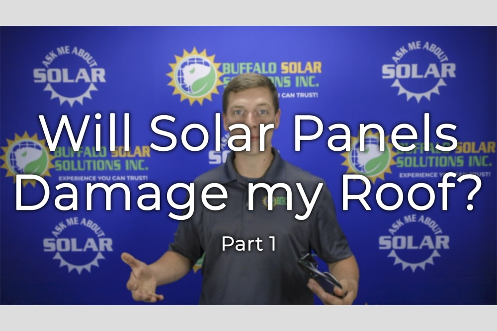 Episode 5 - Will Solar Panels Damage My Roof- Let's Talk Solar Education Series - Buffalo Solar Solutions